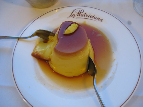 Creme carmel...a must when at La Matriciana!