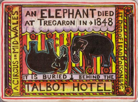 Y Talbot: Visit the Elephant's resting place behuind the Talbot Hotel.