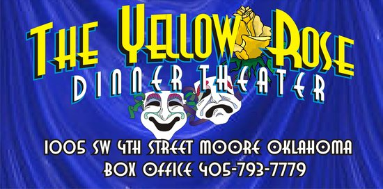 "Moore, OK: ""The Yellow Rose Dinner Theater"""