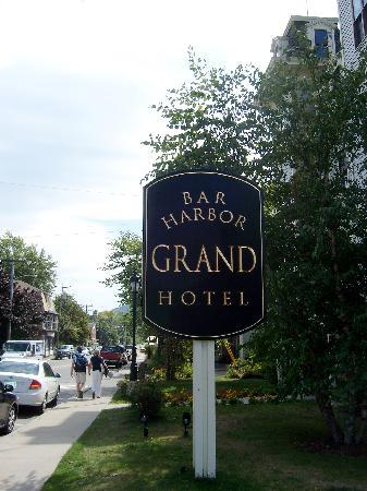Bar Harbor Grand Hotel : Sign out front