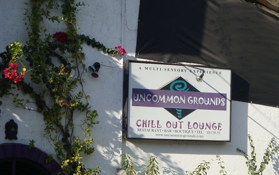Uncommon Grounds Chill Out Lounge: Just look for this sign.