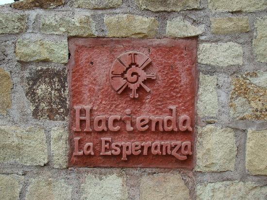 Hacienda la Esperanza : Entry sign