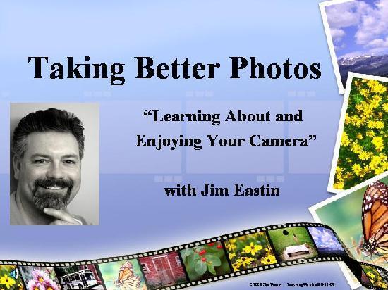 Taking Better Photos Tours: www. Facebook.com/TakingBetterPhotos