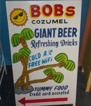 BOB's Cozumel : The sign in front of Bob's:)