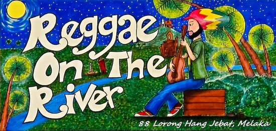 Reggae on the River: Reggae Bar Melaka