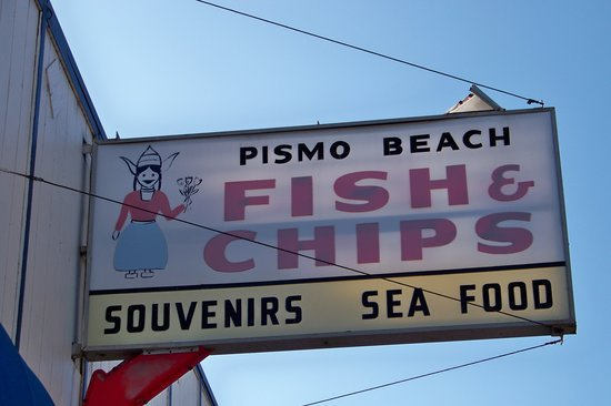 Pismo Fish & Chips & Seafood Restaurant: Can't miss this sign!