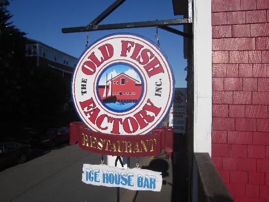 The Old Fish Factory Restaurant: The sign says it all!
