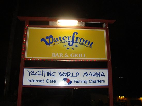 The Waterfront Bar and Grill: Look for this sign from the street