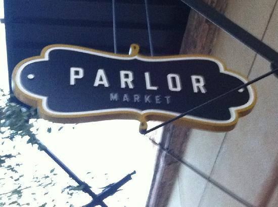 Parlor Market : Even the sign has ambiance