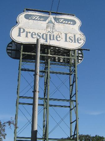 Inn at Presque Isle: The big sign is hard to miss.