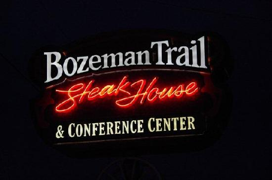 Bozeman Trail Steak House: Neon sign outside the Bozeman Trail