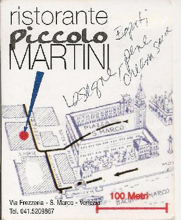 Ristorante Piccolo Martini: (their card for location info)