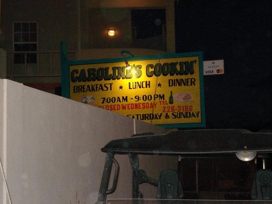 Caroline's Cookin': Her sign on Coconut Drive.