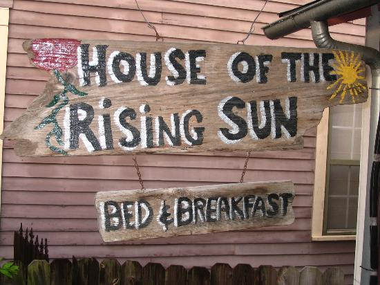 House of the Rising Sun Bed and Breakfast: Sign on back porch.