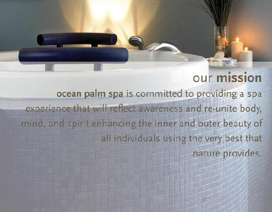 Ocean Palm Spa : Our mission to you