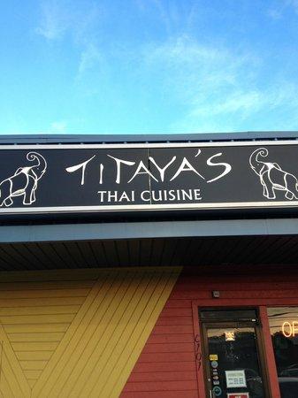 Titaya's Thai Cuisine: Titaya's sign over the entrance