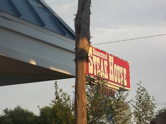 Homestead Steak House: The small sign but it's a small town..