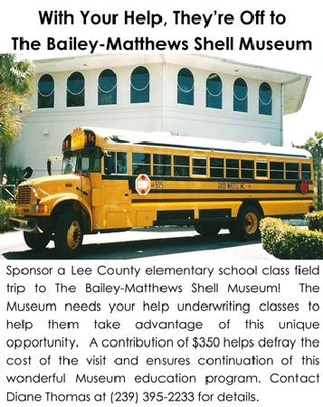The Bailey-Matthews National Shell Museum: Adopt-A-Class brings Lee County school children to visit the Museum.