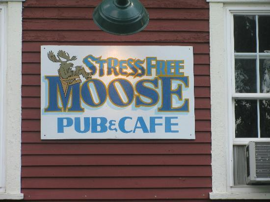 Stress Free Moose Pub & Cafe: Sign on wall