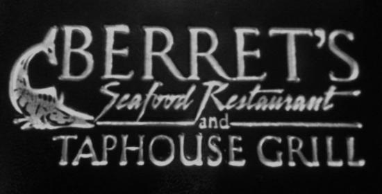 Berret's Seafood Restaurant & Taphouse Grill: Sign