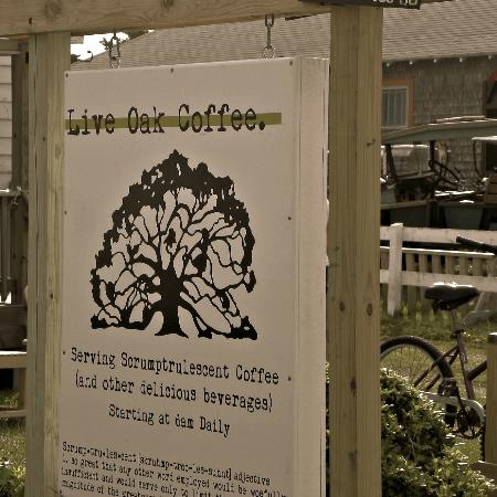 Live Oak Coffee: Obviously the sign out front