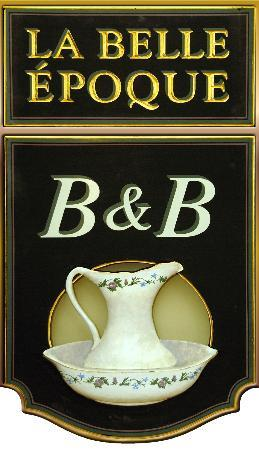 La Belle Epoque - Auberge B & B: Enseigne