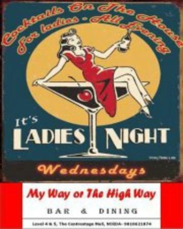My Way Or The High Way: Ladies Nites every Wednesday