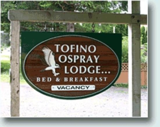 Tofino Ospray Lodge: Sign