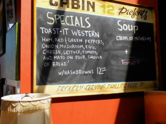 Cabin 12: Daily specials as well as an extensive menu.