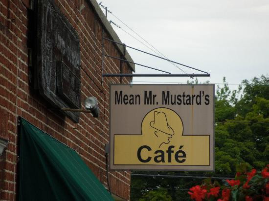 Mean Mr. Mustard : Just down a side street off of Main