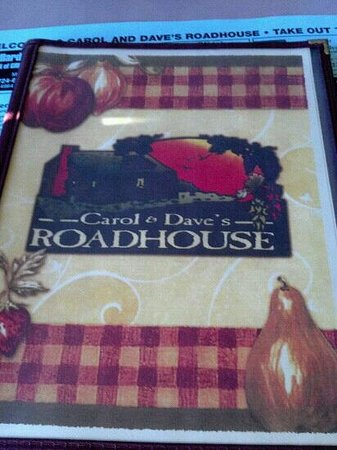 Carol and Dave's Roadhouse: What a great menu with so many choices!