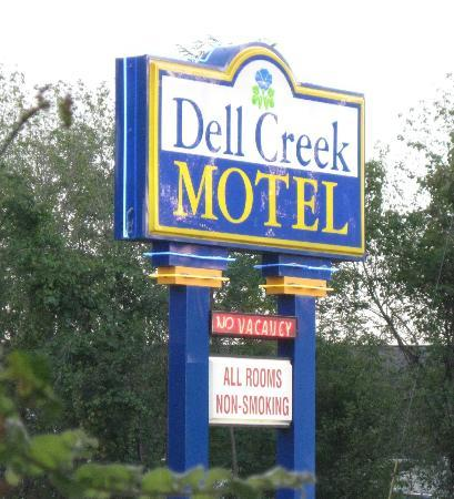 Dell Creek Motel: The Motel sign in front.