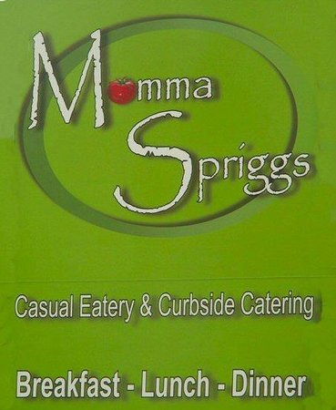 Momma Spriggs Restaurant: Momma Sprigs