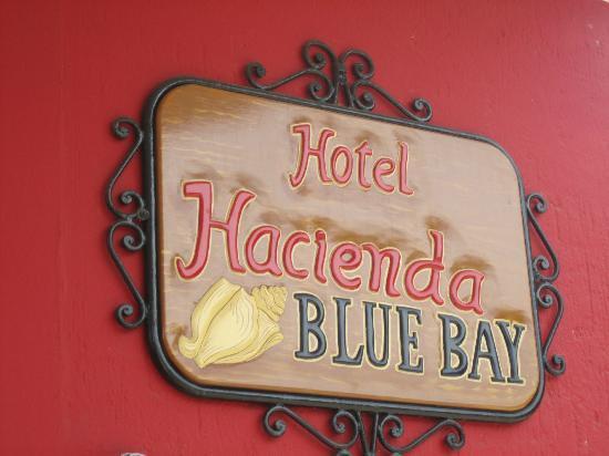 Hotel Hacienda Blue Bay : Hotel-Schild