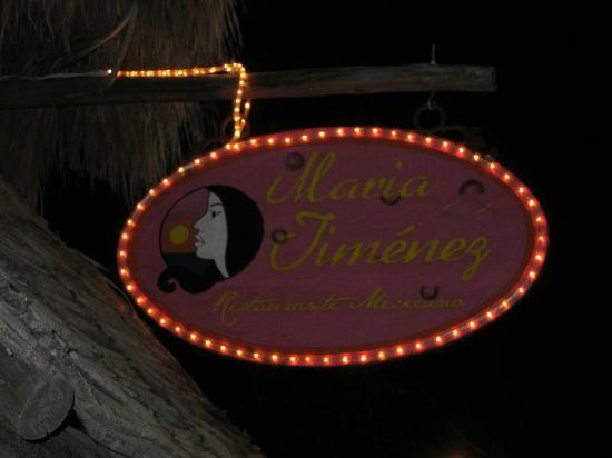 Maria Jimenez Restaurante Mexicano: The sign is hard to read at night. Look for the oval of lights.