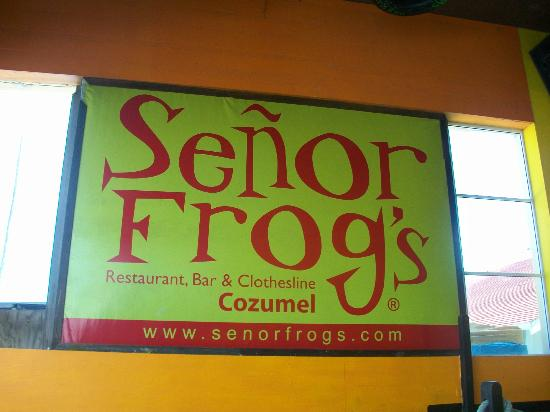 Senor Frogs : Sign out front
