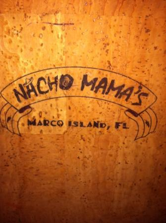 Nacho Mama's : cute menu and have always heard jokes about naming a restaurant this.