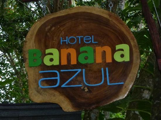 Hotel Banana Azul: The sign is as colorful as the hotel and its owners