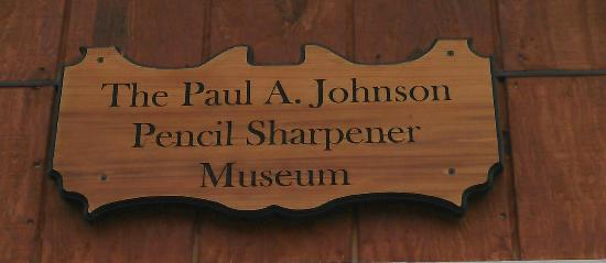 Paul A. Johnson Pencil Sharpener Museum : Sign at Sharpener Museaum