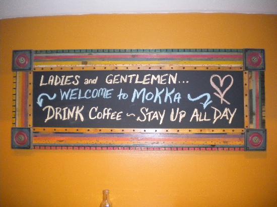 Mokka Coffeehouse : Drink coffee, stay up all day.