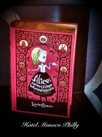 Kimpton Hotel Monaco Philadelphia: Proof that real books live-- my copy of Alice & Wonderland from the Monaco