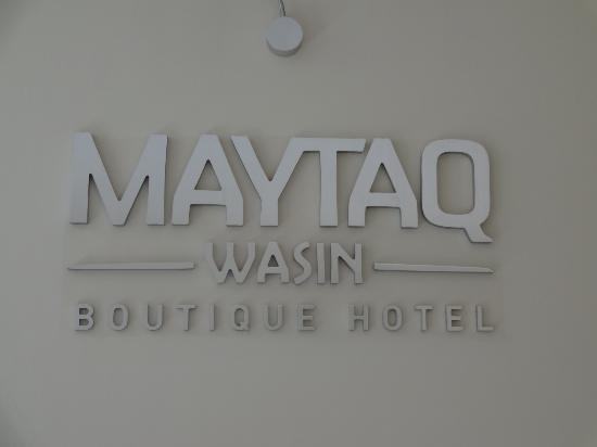 Maytaq Wasin Boutique Hotel: Hotel sign