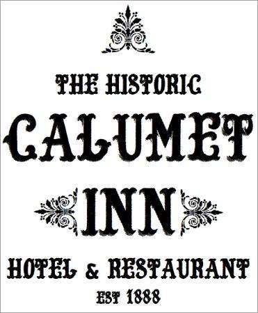 Historic Calumet Inn: Since 1888