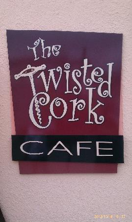 The Twisted Cork Cafe : Front Sign