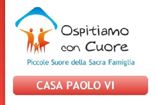 """Casa di Accoglienza """"Paolo VI"""": Tante Case una Casa......"""