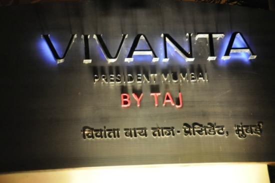 Vivanta by Taj - President, Mumbai: hotel sign, security doesn't like you taking pics of the hotel