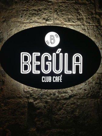 Begula Club Cafe: insegna begula