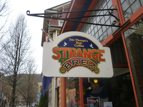 Review Of Strange Brew Jim Thorpe Pa Tripadvisor