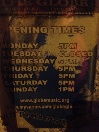 The Globe:                   opening hours