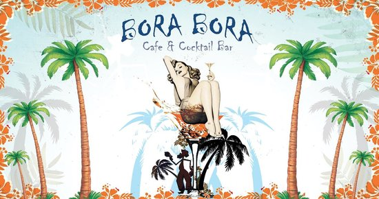 Bora Bora Cafe and Cocktail Bar